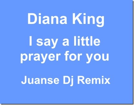 Diana King - I say a little prayer for you Remix