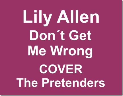 Lily Allen - Dont Get Me Wrong